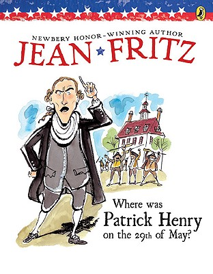 Where Was Patrick Henry on the 29th of May? By Fritz, Jean/ Tomes, Margot (ILT)