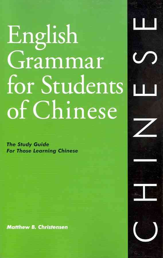 English Grammar for Students of Chinese By Christensen, Matthew B./ Morton, Jacquelome (EDT)